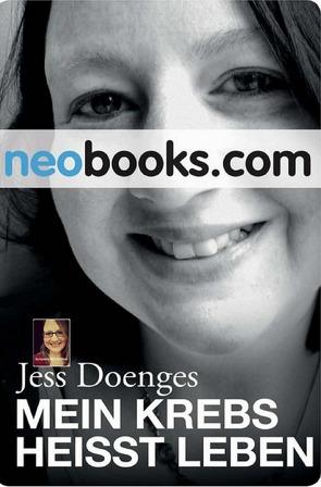 Mein Krebs heißt Leben von Doenges,  Jess
