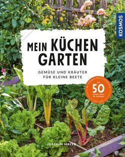 Mein Küchengarten von Mayer,  Joachim