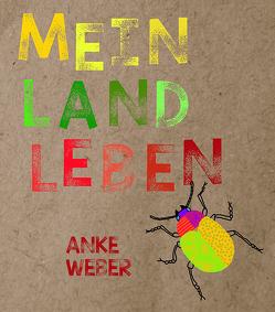Mein Landleben von Weber,  Anke