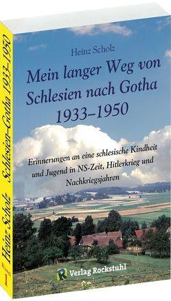 Mein langer Weg von Schlesien nach Gotha 1933–1950 von Rockstuhl,  Harald, Scholz,  Heinz