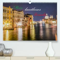 Mein lautloses Venedig (Premium, hochwertiger DIN A2 Wandkalender 2021, Kunstdruck in Hochglanz) von Schumm,  Tilman