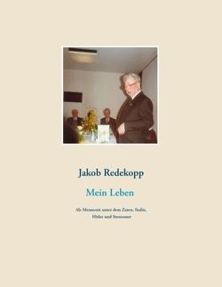 Mein Leben von Redekopp,  Jakob, Verein für Geschichte und Kultur der Mennoniten in Paraguay, Verlagsagentur Rudolf Dück Sawatzky JustBestEBooks.de