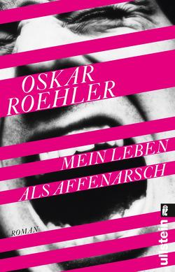 Mein Leben als Affenarsch von Roehler,  Oskar