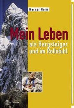 Mein Leben als Bergsteiger und im Rollstuhl von Habeler,  Peter, Haim,  Werner, Margreiter,  Raimund
