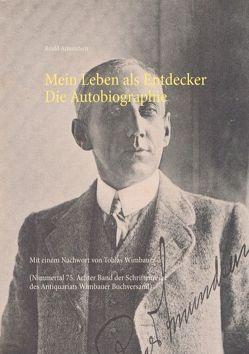 Mein Leben als Entdecker. Die Autobiographie von Amundsen,  Roald, Wimbauer,  Tobias