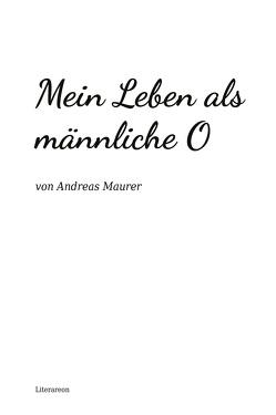 Mein Leben als männliche O von Maurer,  Andreas