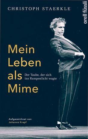 Mein Leben als Mime von Staerkle,  Christoph