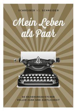 Mein Leben als Paar von Schreiber vs. Schneider