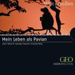 Mein Leben als Pavian von Enderwitz,  Ulrich, Sapolsky,  Robert M., Waltz,  Christoph