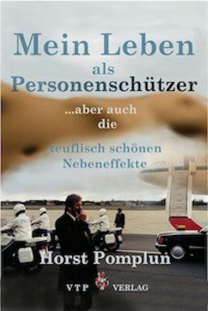 Mein Leben als Personenschützer von Horst,  Pomplun