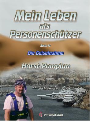 Mein Leben als Personenschützer Band IV von Pomplun,  Horst