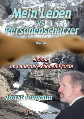 Mein Leben als Personenschützer Band III von Pomplun,  Horst