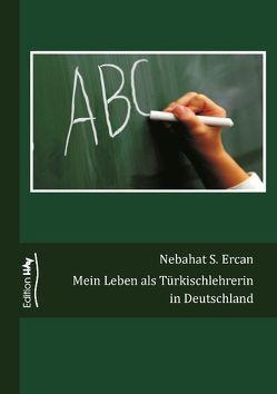 Mein Leben als Türkischlehrerin  in Deutschland von Ercan,  Nebahat S.