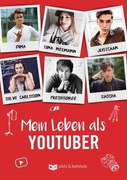 Mein Leben als Youtuber von Carlsson,  Silvi, Freshtorge, justCaan, Koslowski,  Dima, Koslowski,  Sascha, Neumann,  Tina