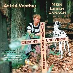 Mein Leben danach – Autobiografische Verse und Gedichte von Venthur,  Astrid