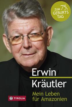 Mein Leben für Amazonien von Bruckmoser,  Josef, Kräutler,  Erwin