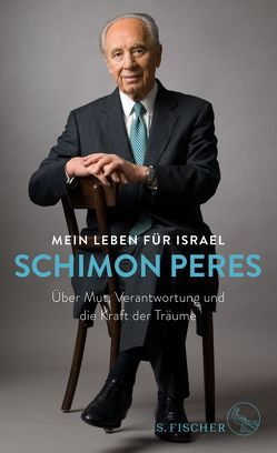 Mein Leben für Israel von Bauer,  Jürgen, Hermstein,  Rudolf, Nerke,  Edith, Peres,  Schimon