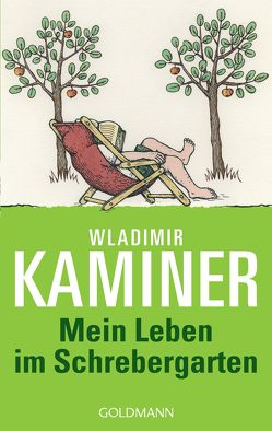 Mein Leben im Schrebergarten von Kaminer,  Wladimir, Konstantinov,  Vitali P.