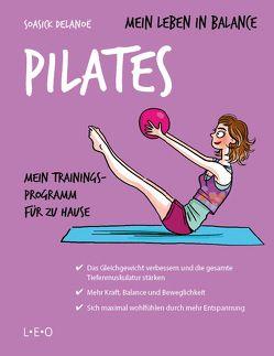 Mein Leben in Balance – Pilates von Delano?,  Soasick, Liebl,  Elisabeth, Maroger,  Isabelle, Ruffieux,  Sophie
