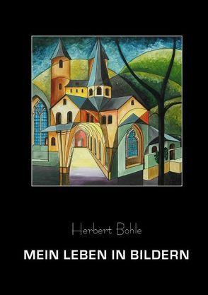 Mein Leben in Bildern von Bohle,  Herbert