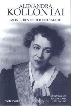 Mein Leben in der Diplomatie von Deutschland,  Heinz, Deutschland,  Ruth, Kollontai,  Alexandra