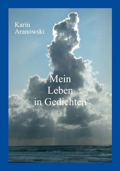Mein Leben in Gedichten von Aranowski,  Karin