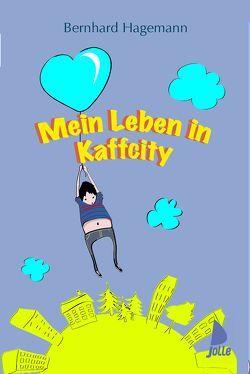 Mein Leben in Kaffcity von Hagemann,  Bernhard