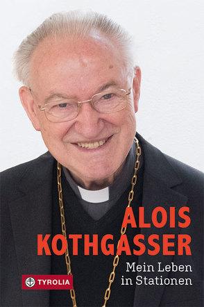 Mein Leben in Stationen von Kolozs,  Martin, Kothgasser,  Alois