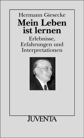 Mein Leben ist lernen von Giesecke,  Hermann