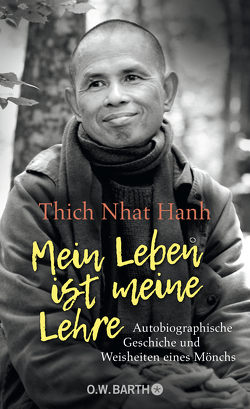 Mein Leben ist meine Lehre von Richard,  Ursula, Thich,  Nhat Hanh