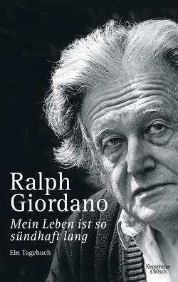 Mein Leben ist so sündhaft lang von Giordano,  Ralph