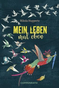 Mein Leben, mal eben von Huppertz,  Nikola
