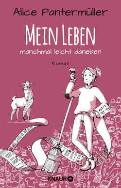 Mein Leben, manchmal leicht daneben von Görlitz,  Annika, Mark,  Josephine, Pantermüller,  Alice