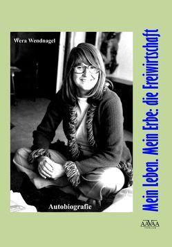 Mein Leben. Mein Erbe: die Freiwirtschaft – Großdruck von Wendnagel,  Wera