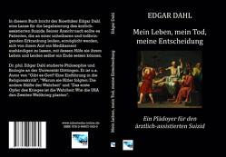 Mein Leben, mein Tod, meine Entscheidung von Dahl,  Edgar