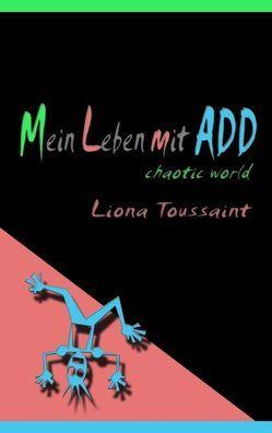 Mein Leben mit ADD von Toussaint,  Liona