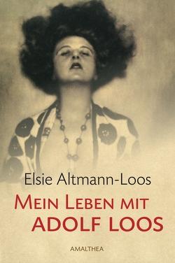 Mein Leben mit Adolf Loos von Altmann-Loos,  Elsie, Opel,  Adolf
