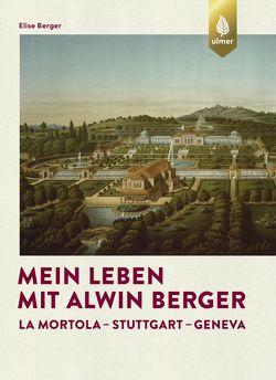 Mein Leben mit Alwin Berger von Berger,  Elise