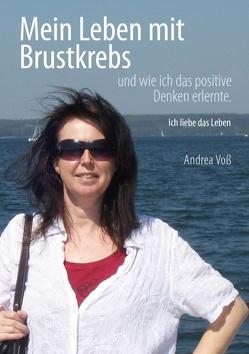 Mein Leben mit Brustkrebs von Voß,  Andrea