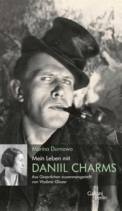 Mein Leben mit Daniil Charms von Durnowo,  Marina, Tretner,  Andreas