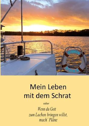 Mein Leben mit dem Schrat oder Wenn du Gott zum Lachen bringen willst, mach´ Pläne von Gerding,  Hartmut
