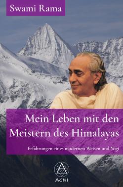 Mein Leben mit den Meistern des Himalayas von Nickel,  Michael, Rama,  Swami, Tigunait,  Pandit Rajmani