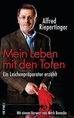 Mein Leben mit den Toten von Riepertinger,  Alfred