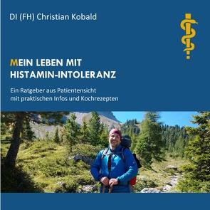 (M)ein Leben mit Histamin-Intoleranz von Kobald,  Christian