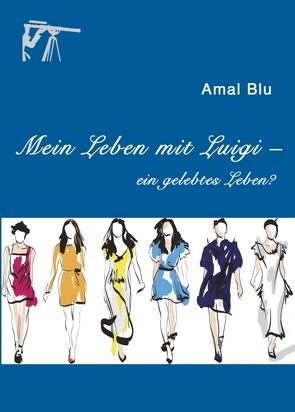 Mein Leben mit Luigi – von Blu,  Amal