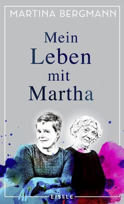 Mein Leben mit Martha von Bergmann,  Martina