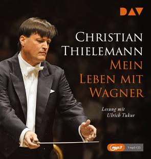 Mein Leben mit Wagner von Lemke-Matwey,  Christine, Thielemann,  Christian, Tukur,  Ulrich
