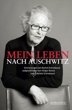 Mein Leben nach Auschwitz von Banse,  Holger, Grünebaum,  Gabriele