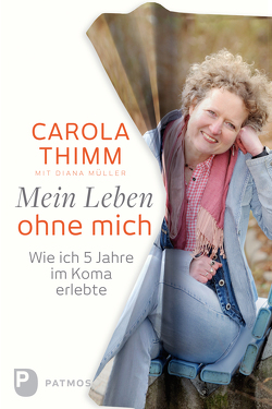 Mein Leben ohne mich von Müller,  Diana, Thimm,  Carola
