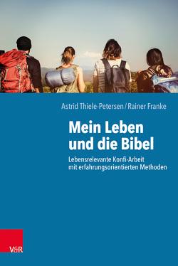 Mein Leben und die Bibel von Franke,  Rainer, Thiele-Petersen,  Astrid